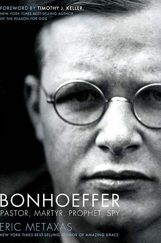 Bonhoeffer: Pastor, Martyr, Prophet, Spy by Eric Metaxes
