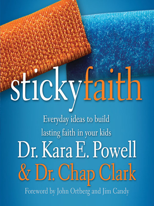 Sticky Faith by Kara Powell and Chap Clark